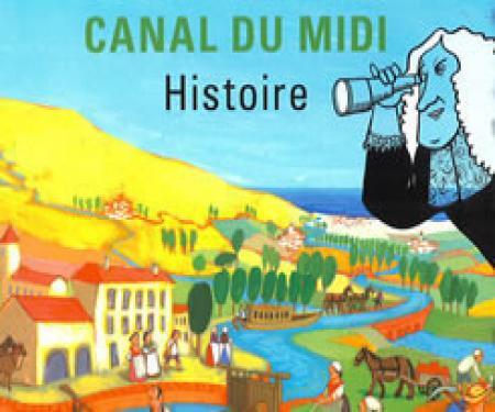 Le petit guide de l'histoire du Canal du Midi